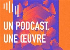 Un podcast, une œuvre