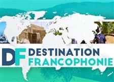 Destination Francophonie