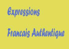 Expressions et Grammaire - Fran?ais Authentique