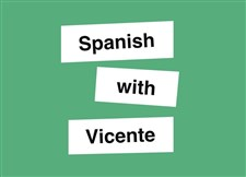 Spanish with Vicente